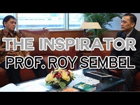 THE INSPIRATOR: Prof. Roy Sembel – Menggapai Wisdom dengan W.I.S.D.O.M