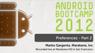 16 - Preferences - Part 2: Android Bootcamp Series 2012