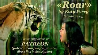 «Roar» by Katy Perry in minor key
