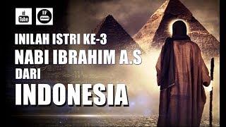 Video Inilah Istri ke-3 Nabi Ibrahim Dari Indonesia MP3, 3GP, MP4, WEBM, AVI, FLV April 2019