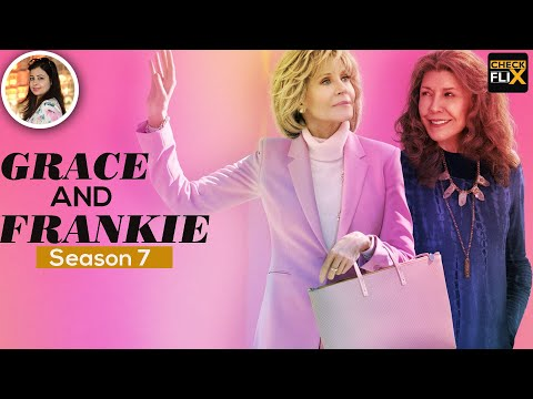 Grace and Frankie Season 7 Release Date, Cast, Plot & Everything We Know So Far - Checkflix