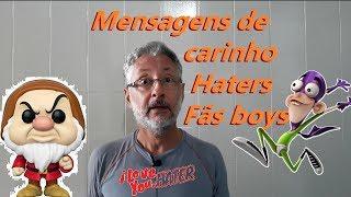 Mensagem de carinho - Mensagens de carinho - Haters e Fãs boys