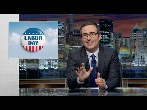 John Oliver on Labor Day