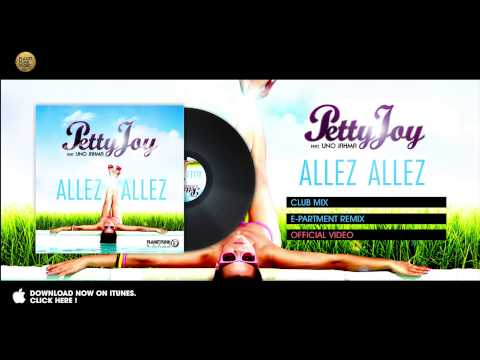 Petty Joy feat Uno Jahma - Allez Allez - E-Partment Remix