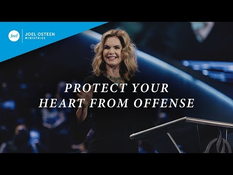 Protect Your Heart From Offense | Victoria Osteen