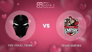 The Final Tribe vs Team Empire - RU @Map1 | Dota 2 Valentine Madness | WePlay!