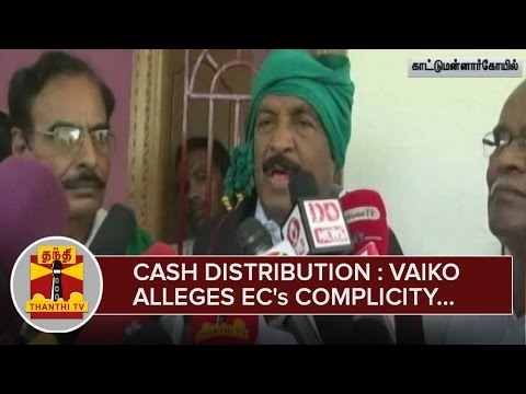 Cash-Distribution--Vaiko-alleges-Election-Commissioners-Complicity--Thanthi-TV