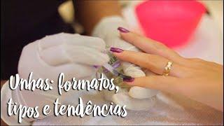 Unhas: formatos, tipos e tendências