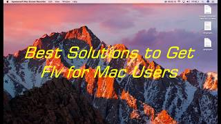 Best Solutions to Get FLV for Mac Users
