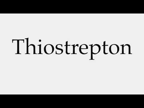 How to Pronounce Thiostrepton