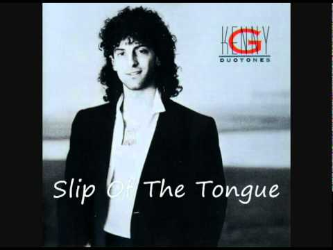 Kenny G Slip of the Tongue