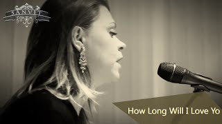 Sanvit - How Long Will I Love You (Cover)