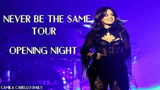 Camila Cabello - Never Be The Same Tour (Opening Night) [FULL SHOW]
