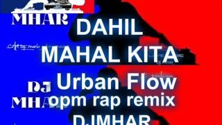 DAHIL MAHAL KITA Urban Flow opm hits remix DJMHAR