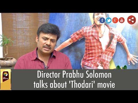 Director-Prabhu-Solomon-talks-about-Thodari-movie
