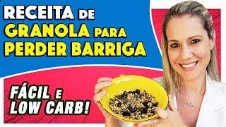 Dieta para emagrecer - Receita de Granola para Emagrecer e Perder Barriga [FÁCIL e LOW CARB]