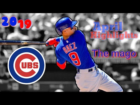 Javier Baez | April 2019  Highlights