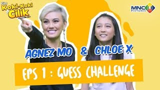 AGNEZ MO & CHLOE X : GUESS CHALLENGE FILM KOKI-KOKI CILIK