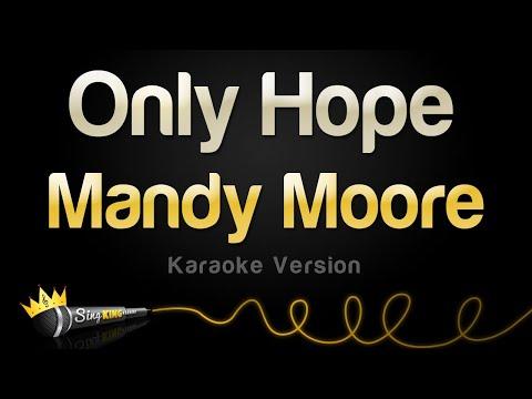 Mandy Moore - Only Hope (Karaoke Version)