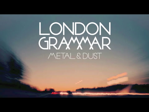 Tekst piosenki London Grammar - Metal & dust po polsku