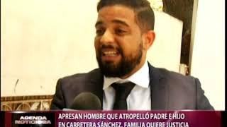 Apresan hombre que atropelló padre e hijo en carretera Sánchez, familia quiere justicia