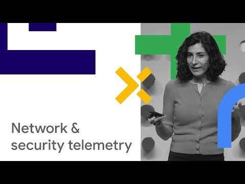 GCP Network and Security Telemetry (Cloud Next '18)