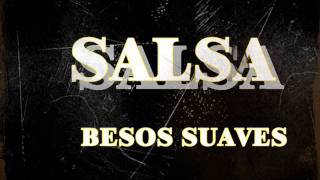 Download Lagu Besos Suaves Salsa Mp3