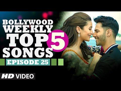 Bollywood Weekly Top 5 Songs | Episode 25 | Hindi
