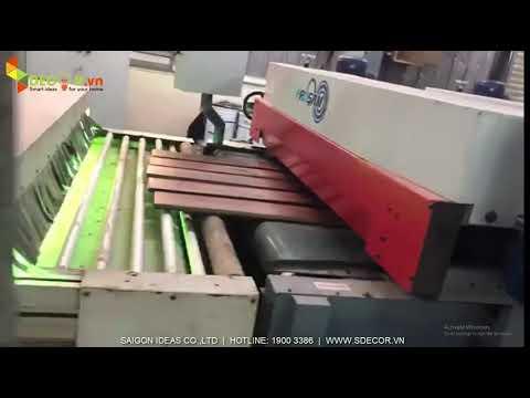 Cận cảnh dây chuyền sản xuất - chế biến sàn gỗ công nghiệp