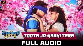 Toota Jo Kabhi Tara FULL SONG | A Flying Jatt | Tiger Jacqueline | Atif Aslam Sumedha | Sachin-Jigar