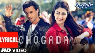 Video Chogada With Lyrics  | Loveyatri | Aayush Sharma | Warina Hussain | Darshan Raval, Lijo-DJ Chetas MP3, 3GP, MP4, WEBM, AVI, FLV Mei 2019