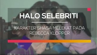 Download Video Karakter Shasa Melekat pada Rebecca Klopper - Halo Selebriti MP3 3GP MP4