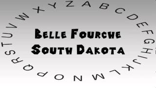Belle Fourche (SD) United States  city images : How to Say or Pronounce USA Cities — Belle Fourche, South Dakota