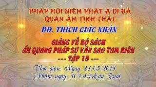 Tập 18 - Video ĐĐ.Thích Giác Nhàn giảng Ấn Quang Pháp Sư Văn Sao Tam Biê8