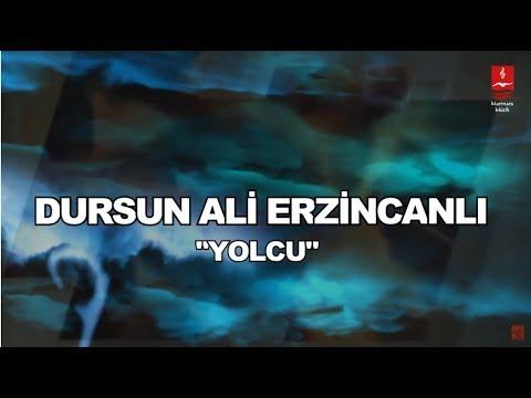 Dursun Ali Erzincanlı – Yolcu Sözleri