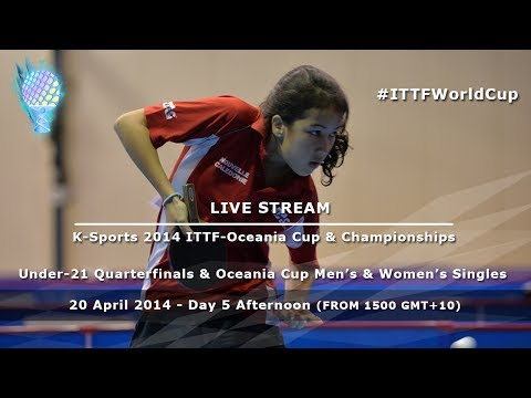 K-Sports 2014 ITTF-Oceania Cup & Championships Day 5 Afternoon, Under-21 Quarterfinals & Oceania Cup