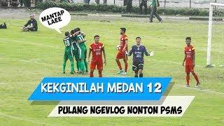 Video Kekginilah Medan 12 : Ban nya goyang wak | Nonton PSMS Medan - PS Timah Babel MP3, 3GP, MP4, WEBM, AVI, FLV Oktober 2018