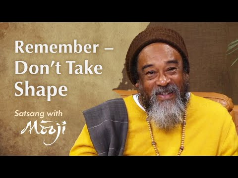 Mooji Video: Remember These Words — Don't Take Shape