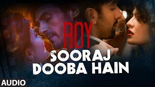 Video 'Sooraj Dooba Hain' FULL AUDIO Song   Roy   Arijit singh Ranbir Kapoor   Arjun Rampal   T-Series MP3, 3GP, MP4, WEBM, AVI, FLV Maret 2019