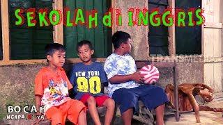 Video SEKOLAH DI INGGRIS | BOCAH NGAPA(K) YA (17/03/19) MP3, 3GP, MP4, WEBM, AVI, FLV Maret 2019