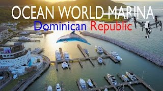 Ocean World Marina, is the only full service marina on the north coast of the Dominican Republic. I would like to say big thank you ...
