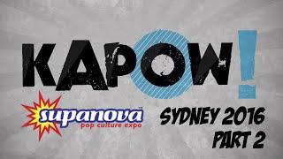 Kapow! Supanova Sydney 2016 Part 2