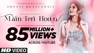 Video Main Teri Hoon Song   Dhvani Bhanushali   Sachin - Jigar   Radhika Rao & Vinay Sapru download in MP3, 3GP, MP4, WEBM, AVI, FLV January 2017