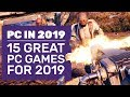 15 New Pc Games For 2019 We Can t Wait To Play