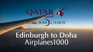 Qatar Airways Boeing 787-8 Dream)iner A7-BCU Edinburgh to Doha Flight Report *FULL FLIGHT*