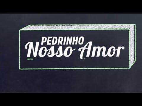MC Pedrinho - Nosso Amor