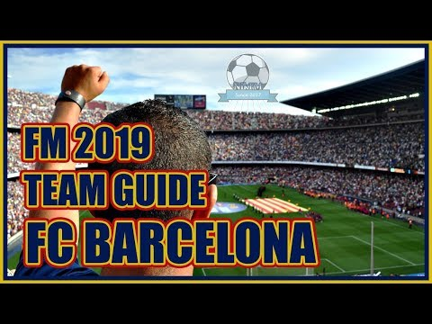 FM19 Barcelona Team & Tactics Guide - Football Manager 2019