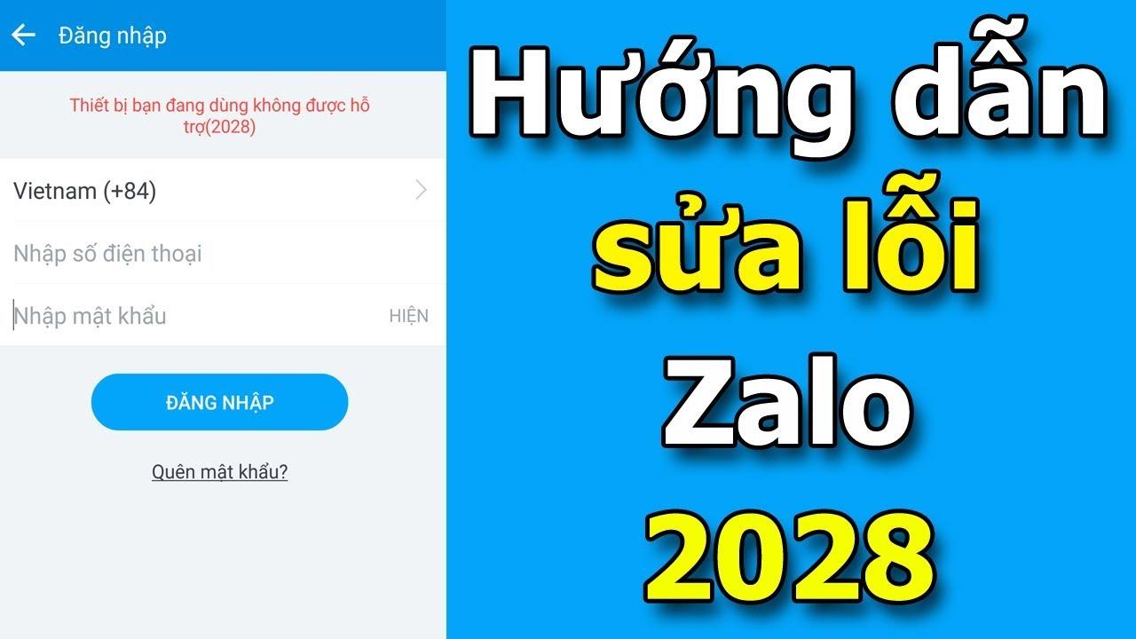 Nguyên nhân và cách khắc phục lỗi Zalo 2028 (Thiết bị bạn đang dùng không được hỗ trợ)