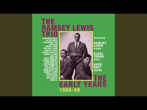 Ramsey Lewis Trio – The Early Years 1956-59