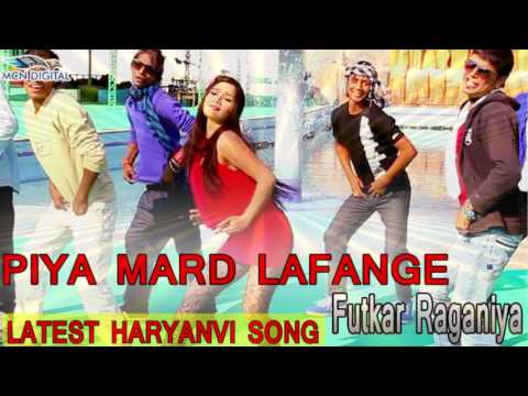 Video Piya Mard Lafange Song I FUTKAR RAGANIYA I Latest Haryanvi Songs I Haryanvi Hot Songs I download in MP3, 3GP, MP4, WEBM, AVI, FLV January 2017
